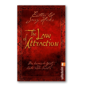 "The Law of Attraction Das kosmische Gesetz hinter ""The Secret"""