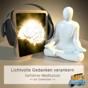 Meditation - Glückliche undLichtvolle Gedanken im Unterbewusstsein verankern