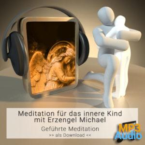 Meditation für das innere Kind mit Erzengel Michael