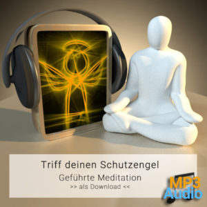 Meditation - Triff deinen Schutzengel